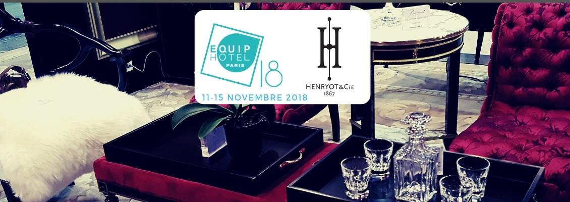 Henryot & Cie | Salon EQUIP HOTEL 2018