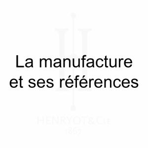 La Manufacture Henryot & cie et ses références